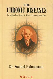 Hahnemann S. - The Chronic Diseases -Their Peculiar Nature and their Homoeopathic Cure - 2 Vol.