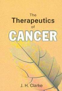 Clarke J.H. - The Therapeutics of Cancer