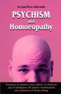 Gallavardin J.P. - Psychism & Homoeopathy