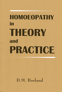 Borland D.M. - Homoeopathy in Theory & Practice