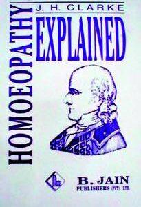 Clarke J.H. - Homoeopathy Explained