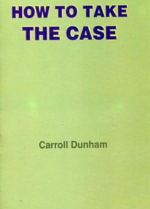 Dunham C. - How to Take the Case