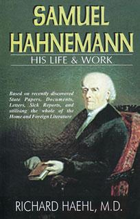Haehl. R. / Samuel Hahnemann - His Life and Work - 2 Volumes
