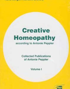 Albrecht H-J. - Creative Homeopathy-Volume I