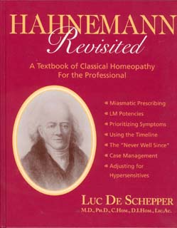 De Schepper L. - Hahnemann Revisited - A Textbook of Classical Homeopathy for the Professional
