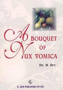 Dey M. - A bouquet of nux vomica