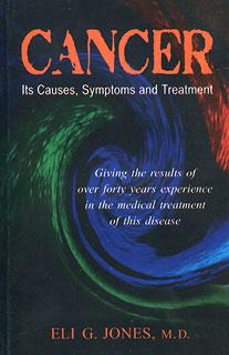 Jones E.G. - Cancer - Its Causes, Symptoms and Treatment