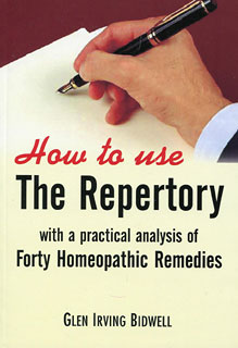 Bidwell G.I. - How to use the Repertory - With a practical analysis of forty homoeopathic remedies