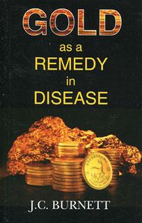 Burnett J.C. - Gold as a Remedy in Disease