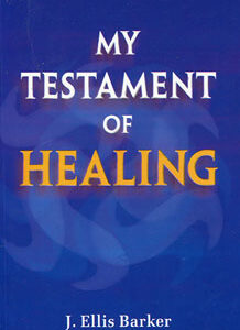 Barker J.E. - My Testament of Healing