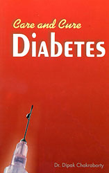 Chakraborty D. - Care and Cure for Diabetes