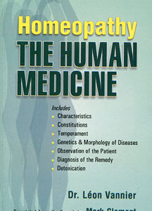 Vannier L. - Homeopathy The Human Medicine