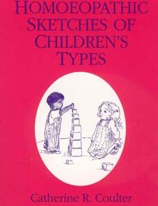 Coulter C.R. - Homoeopathic Sketches of Children`s Types