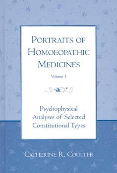Coulter C.R. - Portraits of Homoeopathic Medicines Vol.1 - Psychophysical Analysis of Selected Constitutional Types
