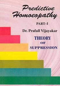 Vijayakar P. - Predictive Homoeopathy Part 1 - Theory of Supression