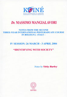 Mangialavori M. - Notes, Session 4 - Identifying with Society