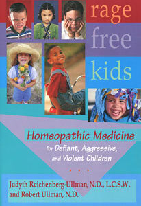 Reichenberg-Ullman J. / Ullman R. - Rage Free Kids - Homeopathic Medicine for Defiant, Aggressive and Violent Children