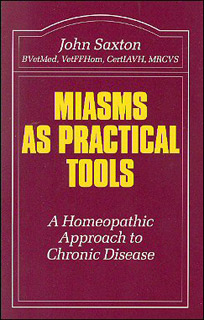 Saxton J. - Miasms as Practical Tools - A Homeopathic Approach to Chronic Disease