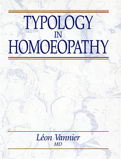 Vannier L. - Typology in Homoeopathy