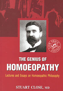 Close S. - The Genius of Homoeopathy - Lectures and Essays on Homoeopathic Philosophy - SOFTCOVER