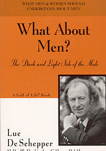 De Schepper L. - What About Men? The Dark and Light Side of the Male