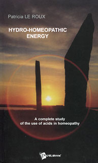 Le Roux P. - Hydro-Homeopathic Energy -A complete study of the use of acids in homeopathy