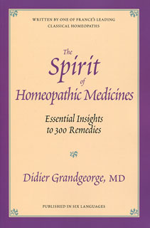 Grandgeorge D. - The Spirit of Homeopathic Medicines - Essential Insights to 300 Remedies