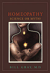Gray B. - Homeopathy: Science or Myth?