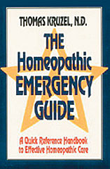 Kruzel T. - The Homeopathic Emergency Guide - A Quick Reference Handbook to Effective Homeopathic Care