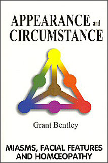 Bentley G. - Appearance and Circumstance - Miasms, Facial Features and Homeopathy