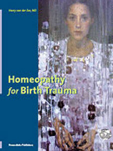 Zee H. Van Der - Homeopathy for Birth Trauma