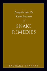 Thakkar S. - Insights Into the Consciousness of Snake Remedies