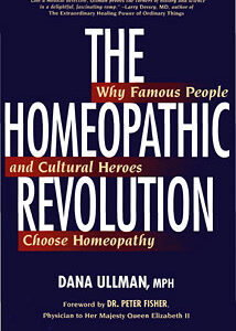 Ullman D. - The Homeopathic Revolution - Why Famous People and Cultural Heroes Chose Homeopathy
