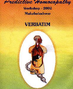 Vijayakar P. - Predictive Homoeopathy - Workshop 2002 - Verbatim
