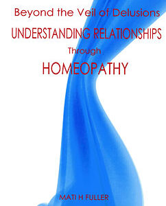 Fuller M. - Beyond the Veil of Delusions 2nd edition - Understanding Relationships Through Homeopathy