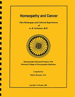 Murphy R. - Homeopathy and Cancer - The Philosophy and Clinical Experiences of A.H. Grimmer, MD - Homeopathic Research Project 1979 - National College of Naturopathic Medicine