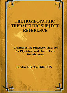 Perko S. - The Homeopathic Therapeutic Subject Reference - A Homeopathic Practice Guidebook for Physicians