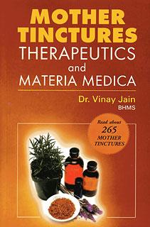 Jain V. - Mother Tinctures - Therapeutics and Materia Medica