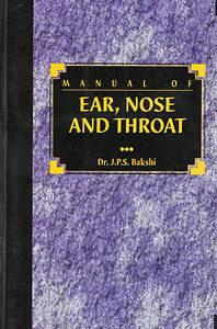 Bakshi J.P.S. - Manual of Ear, Nose and Throat