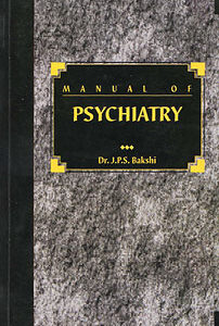 Bakshi J.P.S. - Manual of Psychiatry