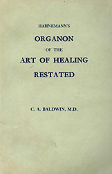 Baldwin C.A. - Hahnemann's Organon of the Art of Healing Restated