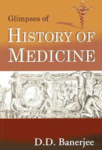 Banerjee D.D. - Glimpses of History of Medicine
