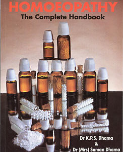 Dhama K.P.S. - Homoeopathy: The Complete Handbook