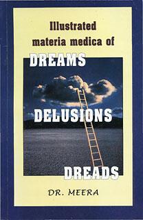 Meera. B.Sc. - Illustrated Materia Medica of Dreams, Delusions, Dreads