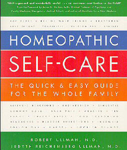 Ullman R. - Homeopathic Self-Care: The Quick & Easy Guide For the Whole Family