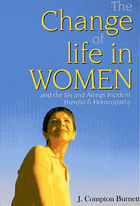 Burnett J.C. - The Change of Life in Women - and the Ills and Ailings Incident thereto & Homeopathy