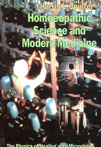 Coulter H.L. - Homoeopathic Science and Modern Medicine