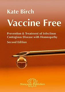 Birch K. - Vaccine Free Prevention and Treatment of Infectious Contagious Disease with Homeopathy - A Manual for Practitioners and Consumers - Second Edition