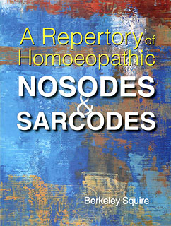 Squire B. - A Repertory of Homoeopathic Nosodes & Sarcodes