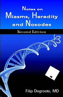 Degroote F. - Notes on Miasms, Heredity and Nosodes - Second edition